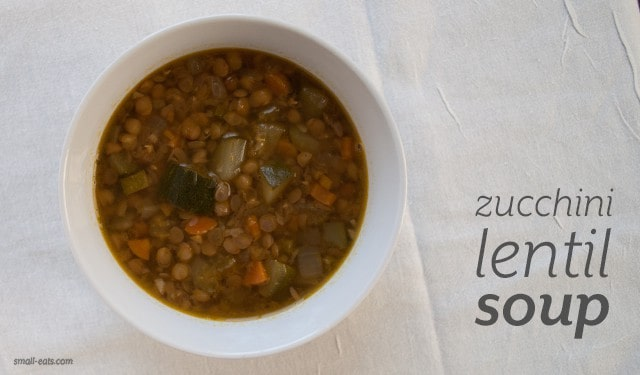Zucchini Lentil Soup from small-eats.com