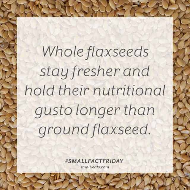 Small Fact Friday: Whole Flaxseeds from small-eats.com