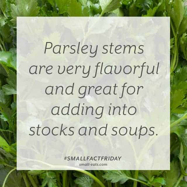 Small Fact Friday: Parsley Stems from small-eats.com