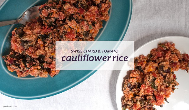 Swiss Chard and Tomato Cauliflower Rice from small-eats.com