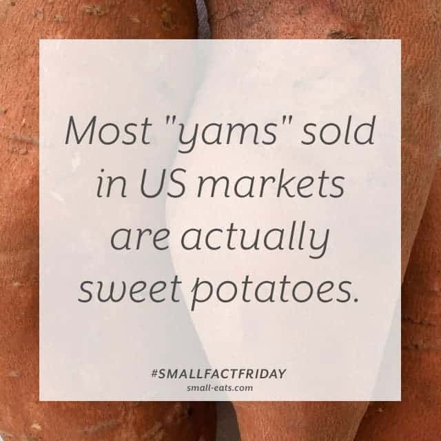 Small Fact Friday: Sweet Potatoes and Yams from small-eats.com
