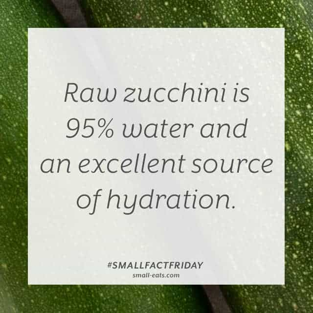 Raw zucchini is 95% water and an excellent source of hydration. #smallfactfriday