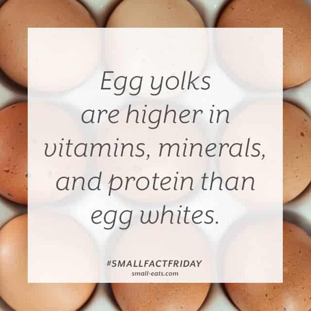 Egg yolks are higher in vitamins, minerals, and protein than egg whites. #smallfactfriday