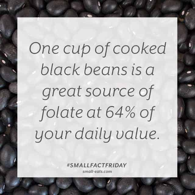 A cup of cooked black beans is a great source of folate at 64% of your daily value. #smallfacfriday