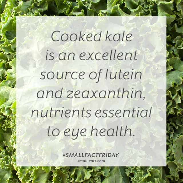Cooked kale is an excellent source of lutein and zeaxanthin, nutrients essential to eye health. #smallfactfriday
