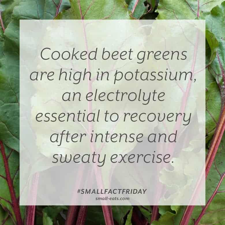 Cooked beet greens are high in potassium, an electrolyte essential to recovery after intense, sweaty exercise. #smallfactfriday