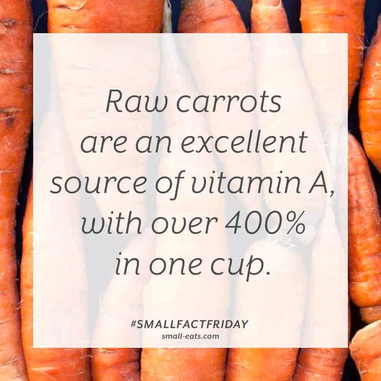 Raw carrots are an excellent source of vitamin A, with over 400% in one cup. #smallfactfriday