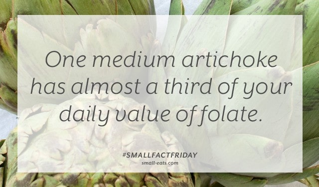 One artichoke has almost a third of your daily value of folate. #smallfactfriday