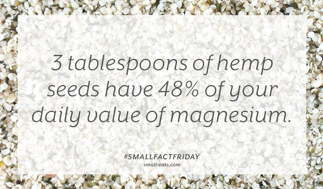 3 tablespoons of hemp seeds have 48% of your daily value of magnesium. #smallfactfriday