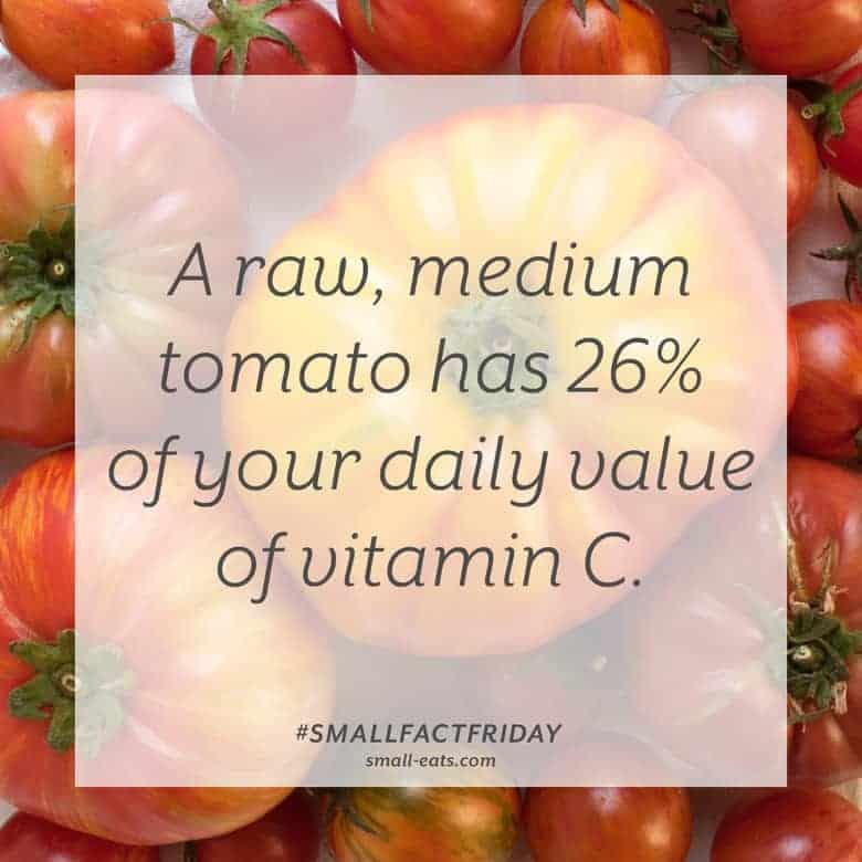 A raw, medium tomato has 26% of your daily value of vitamin C. #smallfactfriday