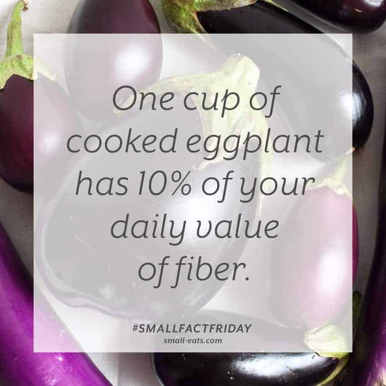 One cup of cooked eggplant has 10% of your daily value of fiber. #smallfactfriday
