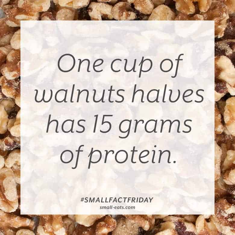 One cup of walnut halves has 15 grams of protein. #smallfactfriday
