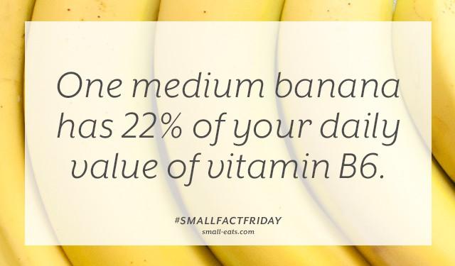 One medium banana has 22% of your daily value of vitamin B6. #smallfactfriday