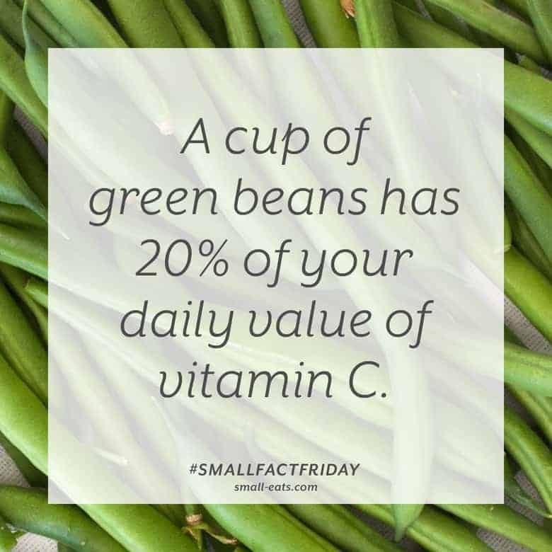 A cup of green beans has 20% of your daily value of vitamin C. #smallfactfriday