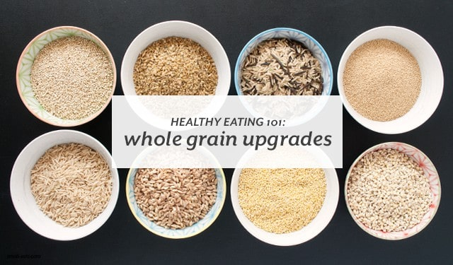 Up your whole grain game and try some different whole grains in your meals.  | Healthy Eating 101: Whole Grain Upgrades from small-eats.com