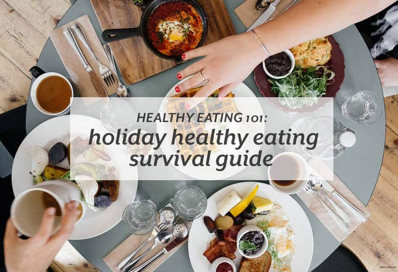 Enjoy the holidays while still cooking and eating healthy foods. | Healthy Eating 101: Holiday Healthy Eating Survival Guide from small-eats.com