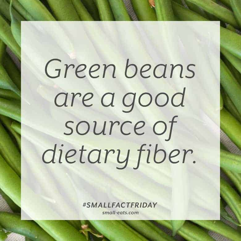 Green beans are a good source of dietary fiber. #smallfactfriday