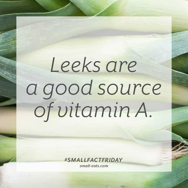 Leeks are a good source of vitamin A. #smallfactfriday