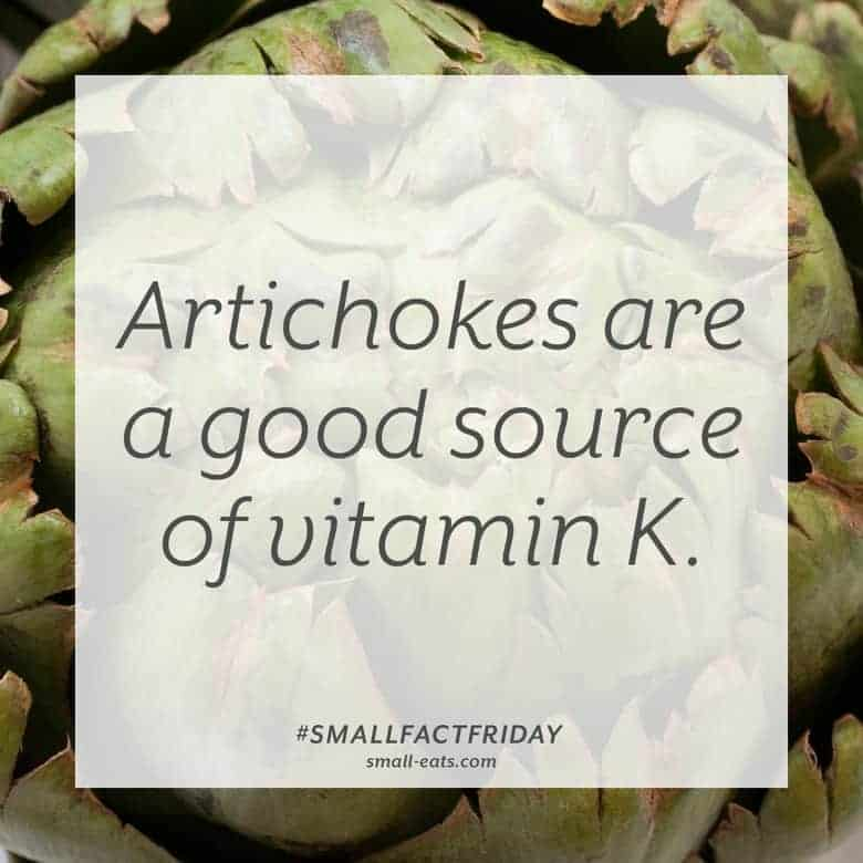 Artichokes are a good source of vitamin K. #smallfactfriday