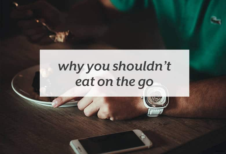 Take a break when you eat a meal to truly get your foods' benefits. | Why You Shouldn't Eat on the Go from small-eats.com