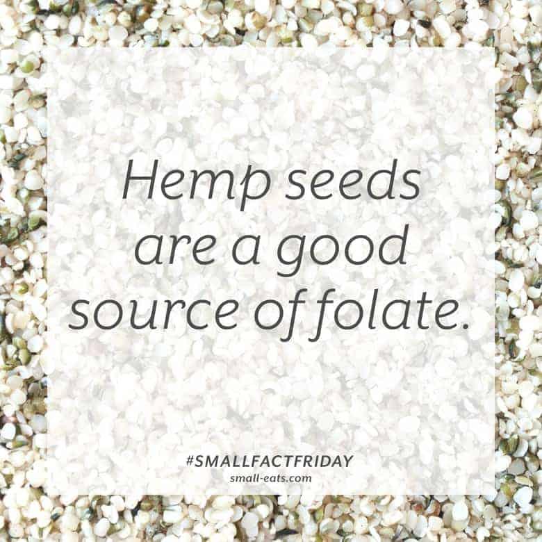 Hemp seeds are a good source of folate. #smallfactfriday