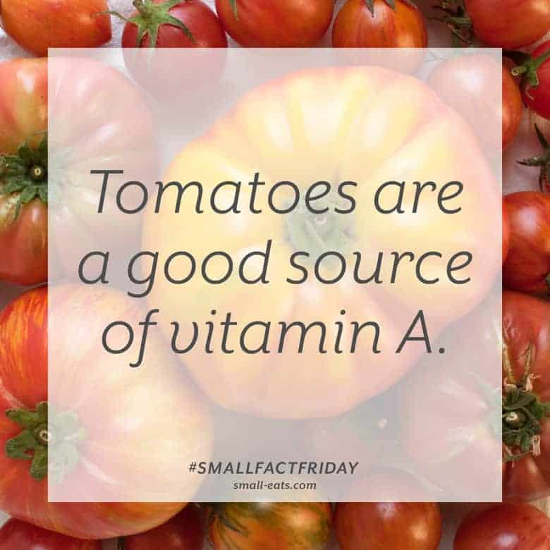 Tomatoes are a good source of vitamin A. #smallfactfriday