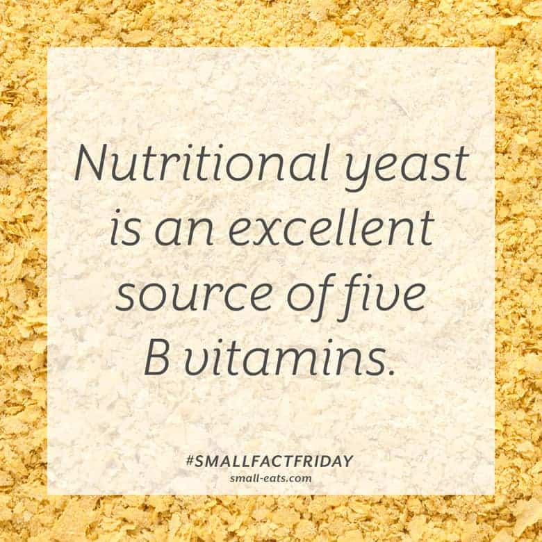 Nutritional yeast is an excellent source of five B vitamins. #smallfactfriday