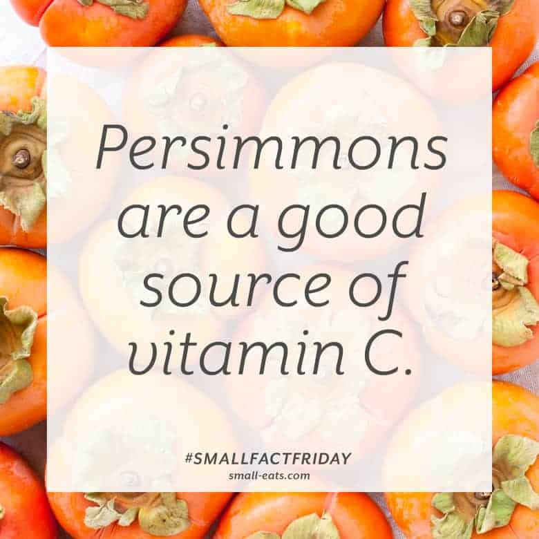 Persimmons are a good source of vitamin C. #smallfactfriday