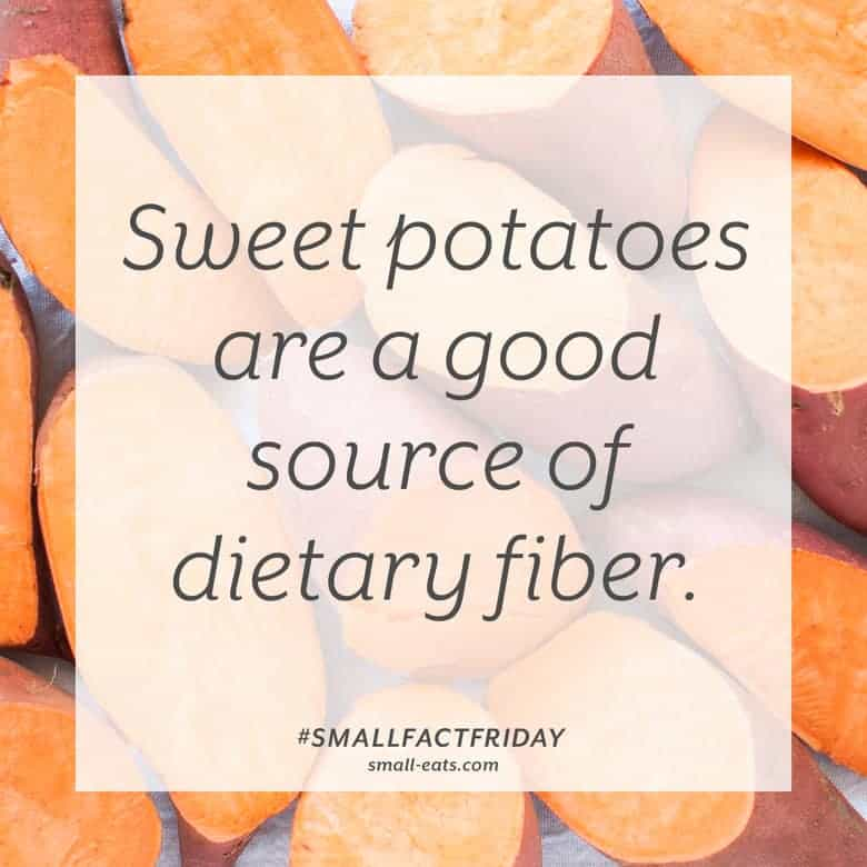 Sweet potatoes are a good source of dietary fiber. #smallfactfriday