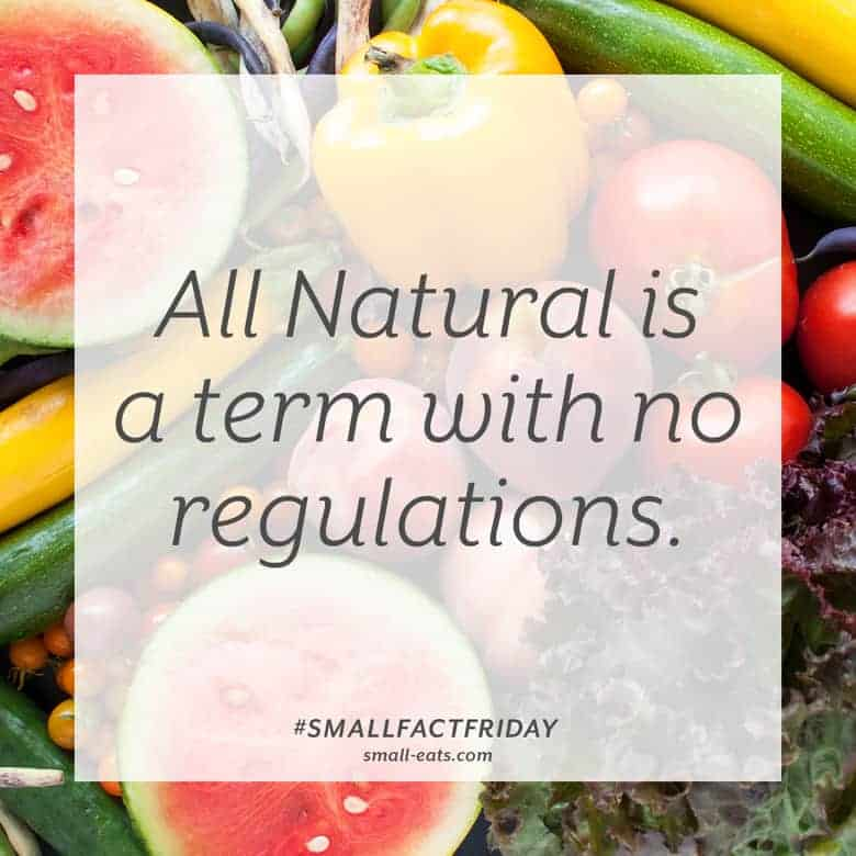 All natural is a term with no regulations. #smallfactfriday