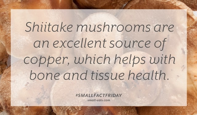 Small Fact Friday: Shiitake Mushrooms and Copper from small-eats.com