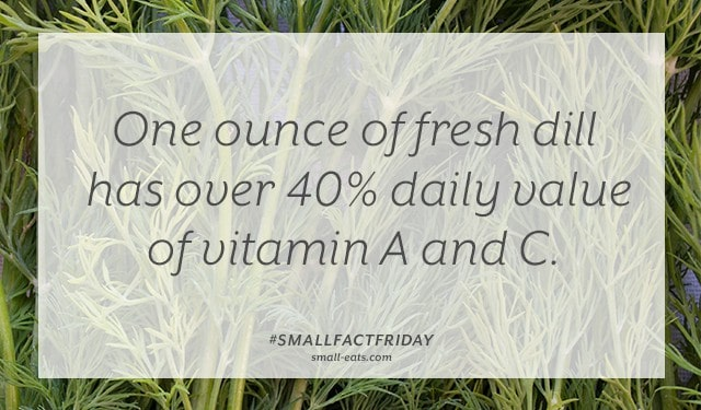 Small Fact Friday: Dill and Vitamins from small-eats.com