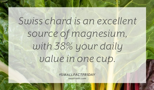 Small Fact Friday: Swiss Chard and Magnesium from small-eats.com