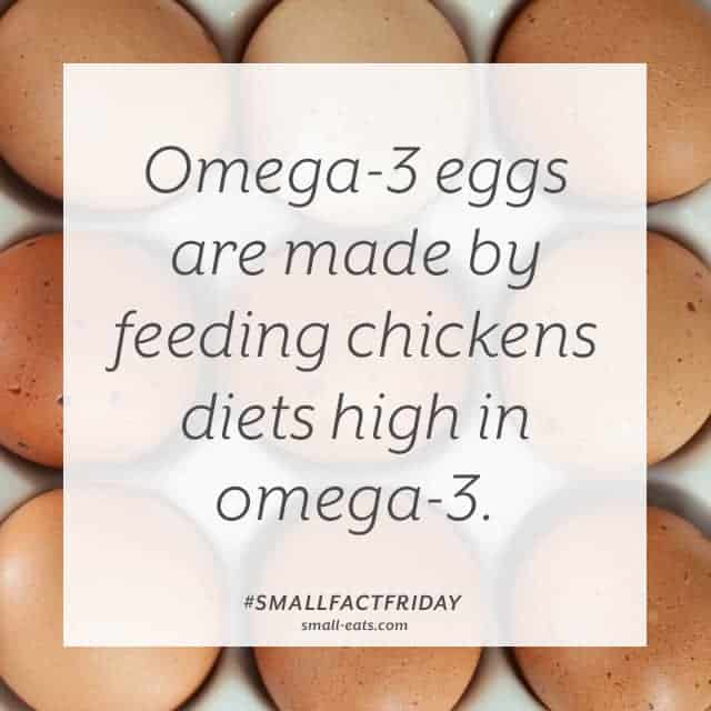 Omega-3 eggs are made by feeding chickens diets high in omega-3. #smallfactfriday