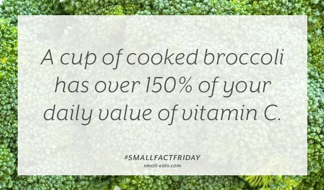 A cup of cooked broccoli has over 150% of your daily value of vitamin C. #smallfactfriday