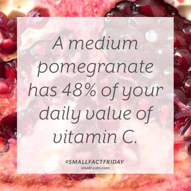 A medium pomegranate has 48% of your daily value of vitamin C. #smallfactfriday