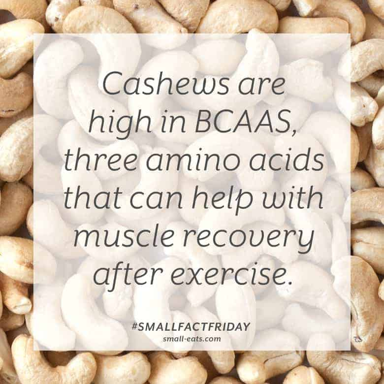 Cashews are high in BCAAS, 3 amino acids that can help with muscle recovery after exercise. #smallfactfriday