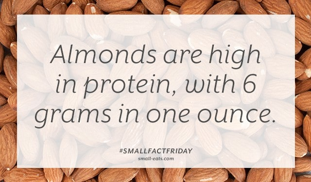 Almonds are high in protein, with 6 grams in one ounce. #smallfactfriday