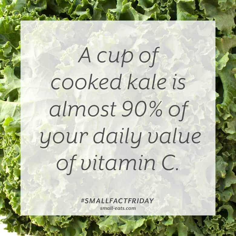 A cup of cooked kale is almost 90% of your daily value of vitamin C. #smallfactfriday