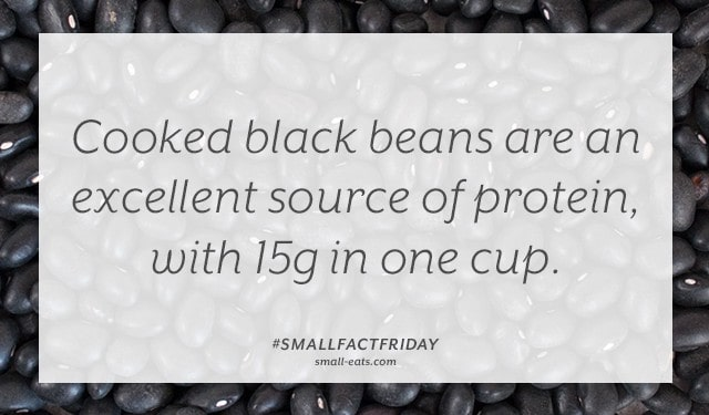 Cooked black beans are an excellent source of protein, with 15g in one cup. #smallfactfriday