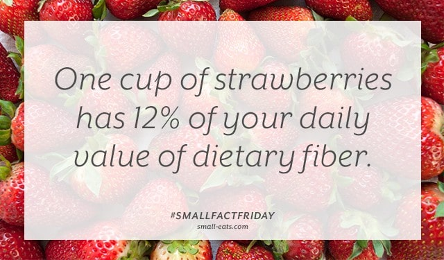 One cup of strawberries has 12% of your daily value of fiber. #smallfactfriday