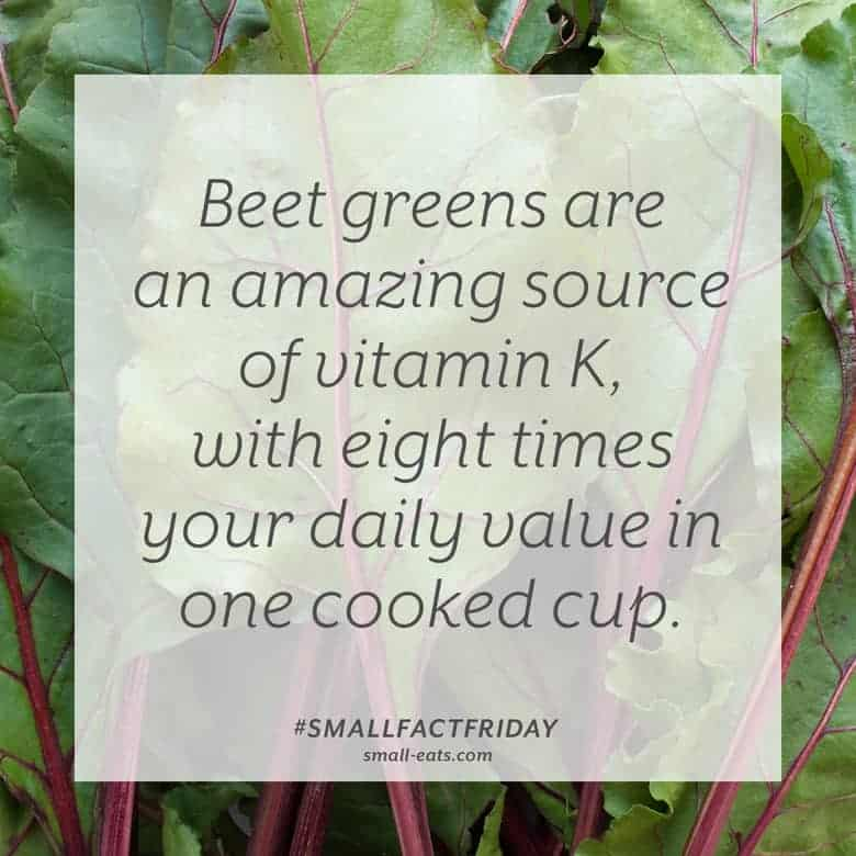Beet greens are an amazing source of vitamin K, with eight times your daily value in one cooked cup. #smallfactfriday