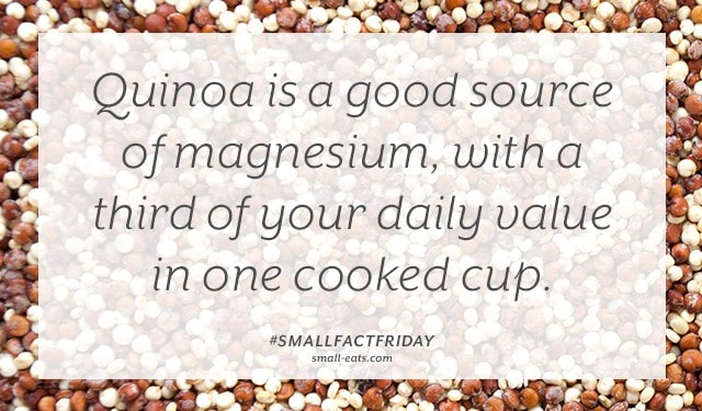 Quinoa is a good source of magnesium, with a third of your daily value in one cooked cup. #smallfactfriday