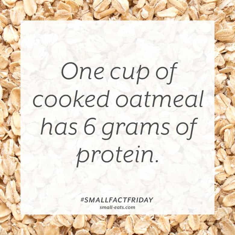 One cup of cooked oatmeal has 6 grams of protein. #smallfactfriday