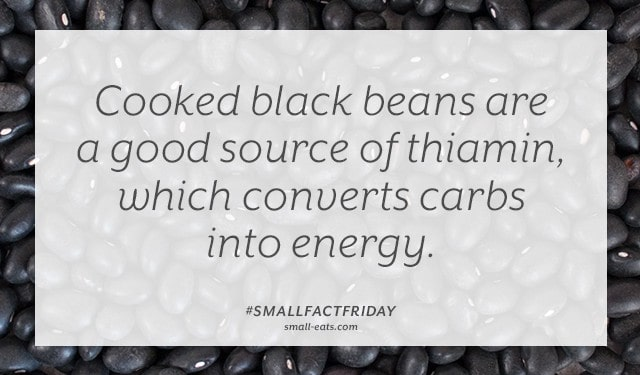 Cooked black beans are a good source of thiamin, which converts carbs into energy. #smallfactfriday