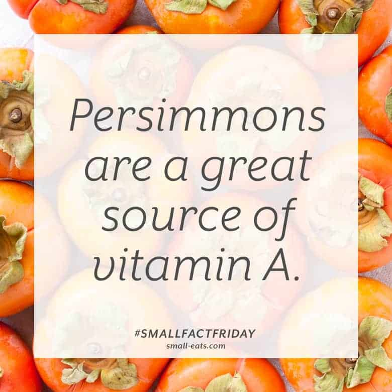 Persimmons are a great source of vitamin A. #smallfactfriday