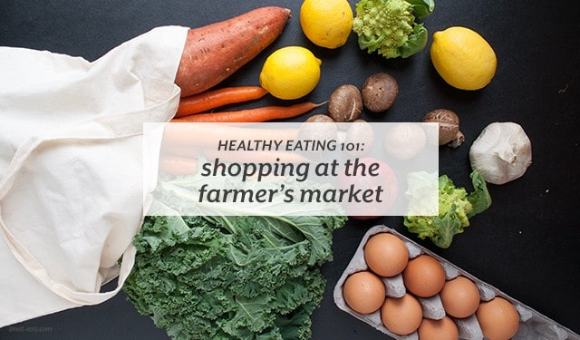 Break out of the grocery store and see what your local farmers market has to offer. | Healthy Eating 101: Shopping at the Farmers Market from small-eats.com