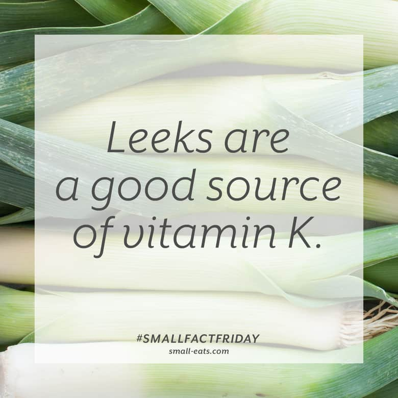 Leeks are a good source of vitamin K. #smallfactfriday
