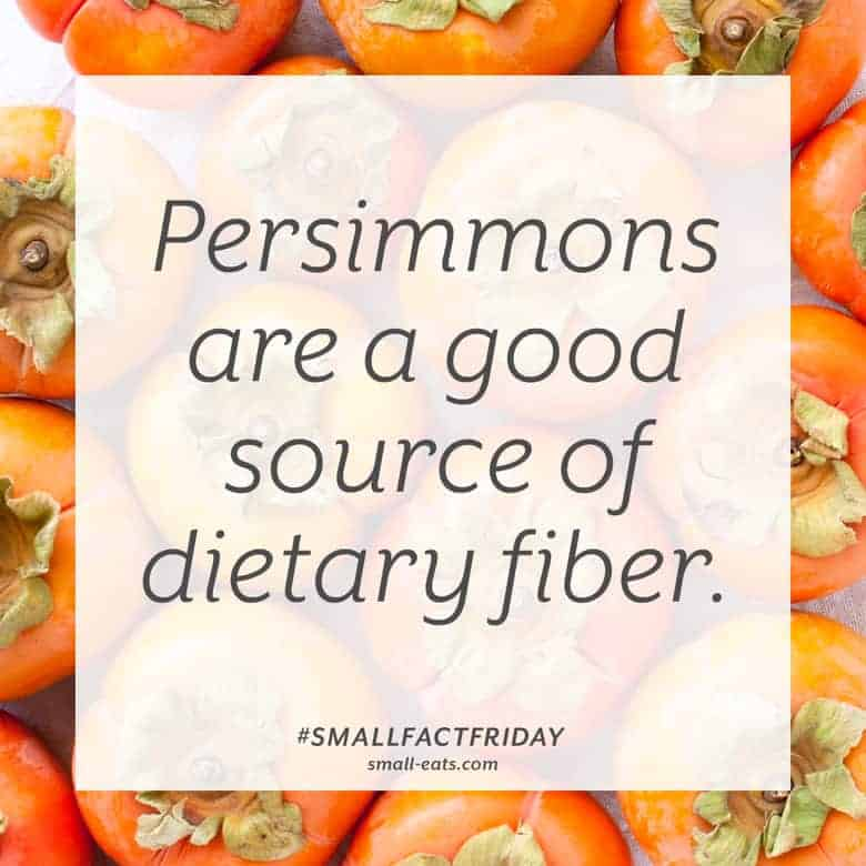 Persimmons are a good source of dietary fiber. #smallfactfriday