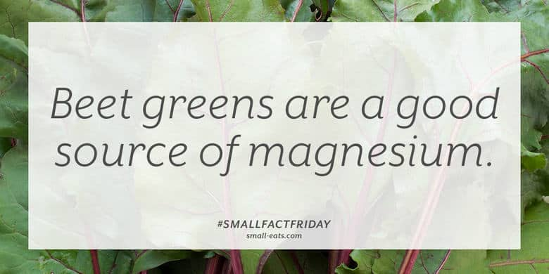 Beet greens are a good source of magnesium. #smallfactfriday